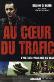 Au coeur du trafic ; l'histoire vraie des Go fast