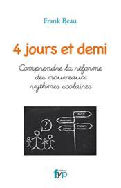 4 jours et demi ; comprendre la réforme des nouveaux rythmes scolaires - Couverture - Format classique