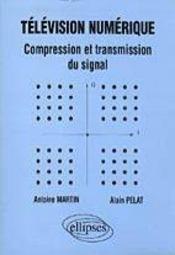 Television Numerique Compression Et Transmission Du Signal
