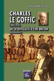 Charles le Goffic (1863-1932) ou la difficulté d'être Breton - Couverture - Format classique