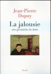 La jalousie ; une géométrie du désir