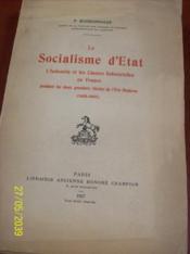 Le socialisme d'État: l'industrie et les classes industrielles en France pendant les deux premiers siècles de l'ère moderne (1453-1661).