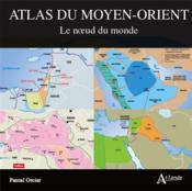 Atlas du Moyen-Orient - Couverture - Format classique