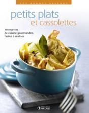 Petits plats cassolettes ; 70 recettes de cuisine gourmandes, faciles à réaliser