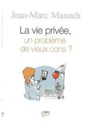 La vie privée, un probleme de vieux cons ? - Couverture - Format classique
