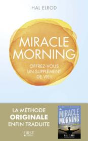 Miracle morning ; offrez-vous un supplément de vie !