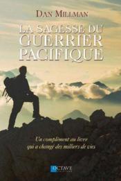 La sagesse du guerrier pacifique ; un complément au livre qui a changé des milliers de vies