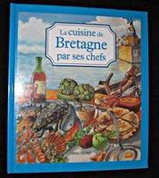 La Cuisine De Bretagne Par Ses Chefs