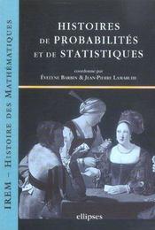 Histoires De Probabilites Et De Statistiques