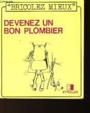 Bricolez Mieux - 3 - Devenez Un Bon Plombier