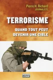 Terrorisme ; quand tout peut devenir une cible