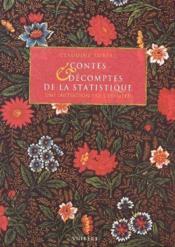 Contes et decomptes de la statistique ; petite initiation methodique a la pratique des statistiques