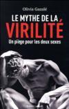 Livres - Le mythe de la virilité ; un piège pour les deux sexes