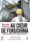 Livres - Au coeur de Fukushima t.1