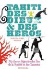 Livres - Tahïti des dieux et des héros ; mythes et légendes des îles de Société et des Tuamotu