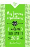 Livres - Mes bonnes résolutions ; 100 idées pour pimenter 2018