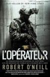 Livres - L'opérateur ; le témoignage exceptionnel du Navy SEAL aux 400 missions de combat qui a éliminé Ben Laden