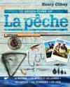 Livres - Le grand livre de la pêche ; le matériel, les appâts et les leurres ; les espèces ; les techniques ; les lieux