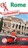 Livres - GUIDE DU ROUTARD ; Rome (édition 2016)