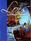Livres - Lesvoyages de Loïs ; la trilogie Louis XIV : le Roi-Soleil ; les Louis d'or ; le code noir