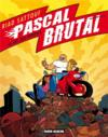Livres - Pascal Brutal t.4 ; le roi des hommes