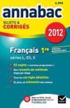 Livres - Annabac Sujets & Corriges T.1 ; Français ; Terminale, Toutes Séries Lv1 Et Lv2 ; Sujet Et Corrigés
