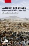 Livres - L'archipel des séismes ; écrire au Japon après la catastrophe de 11 mars 2011