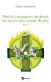 Livres - Tibul(le) compagnon du devoir, les secrets d'un druide hélvète t.1