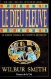 Livres - Le Dieu fleuve ; le grand roman de l'Egypte ancienne