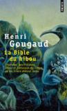 Livres - La bible du hibou ; légendes, peurs bleues, fables et fantaisies du temps où les hivers étaient rudes