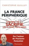 Livres - La France périphérique ; comment on a sacrifié les classes populaires