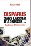 Livres - Disparus sans laisser d'adresse... enquête sur 40 histoires vraies