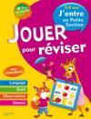 Livres - Jouer Pour Reviser ; J'Entre En Petite Section