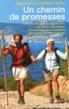 Livres - Un chemin de promesses ; 6 000 km à pied et sans argent de Paris à Jérusalem ; une aventure à la rencontre des autres et d'eux-mêmes