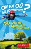 Livres - On va où aujourd'hui ? 160 sorties à Montréal et ses environs