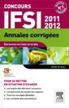 Livres - Concours IFSI ; épreuves écrites et orale ; annales corrigées (édition 2011/2012)