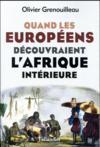 Livres - Quand les Européens découvraient l'Afrique intérieure