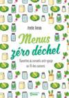 Livres - Menus zéro déchet ; recettes et conseils anti-gaspi au fil des saisons