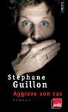 Livres - Stéphane Guillon aggrave son cas