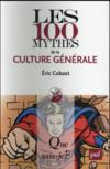 Livres - Les 100 mythes de la culture générale (2e édition)