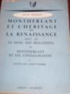 Livres - Montherlant et l'héritage de la Renaissance, suivi de Le sang des Malatesta et Montherlant et les généalogistes par L. de Saint-Pierre.