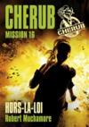 Livres - Cherub mission T.16 ; hors-la-loi