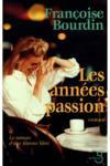 Livres - Les années passion ; le roman d'une femme libre