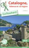 Livres - GUIDE DU ROUTARD ; Catalogne, Valence et sa région (édition 2018)
