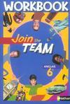Livres - Join The Team ; Anglais ; 6ème ; Niveau 1, Palier 1 ; Workbook (Edition 2006)