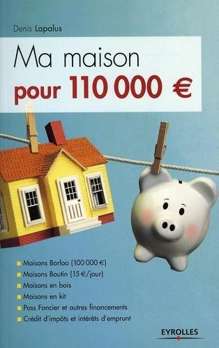 livre la maison 110 000 euros lapalus denis acheter occasion 02 05 2008. Black Bedroom Furniture Sets. Home Design Ideas