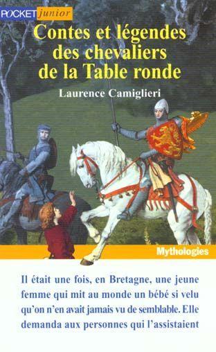 Livre contes et legendes des chevaliers de la table - Keu chevalier de la table ronde ...