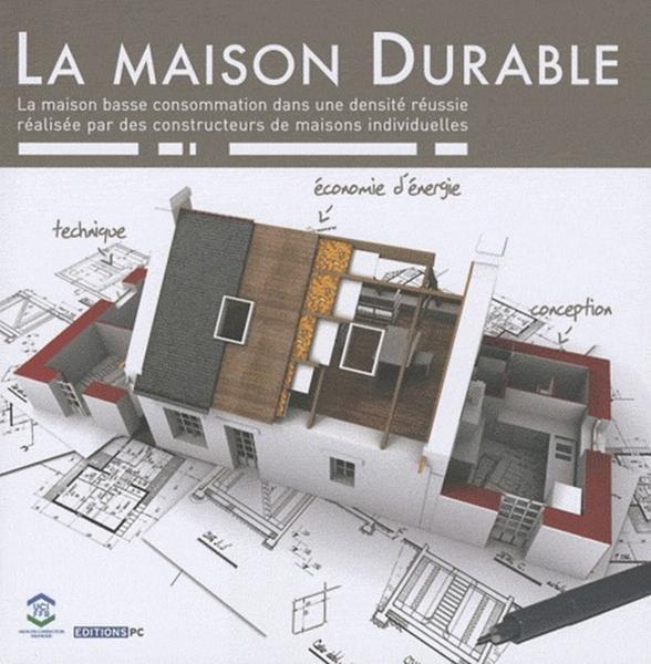 Livre la maison durable uci ffb union des constructeurs immobiliers - Union des constructeurs immobiliers ...