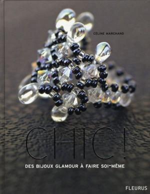 livre chic des bijoux glamour faire soi m me c line marchand acheter occasion 08 11 2006. Black Bedroom Furniture Sets. Home Design Ideas