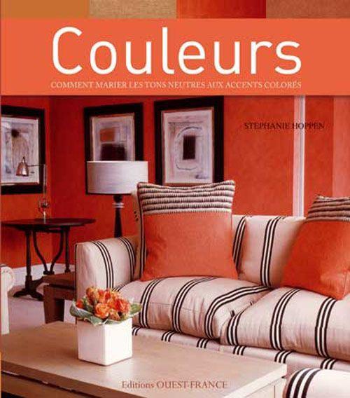 livre couleurs comment marier les tons neutres aux. Black Bedroom Furniture Sets. Home Design Ideas